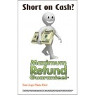 Indoor Sign - Short on Cash? Maximum Refund Guarantee!