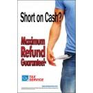 Indoor Sign - Short on Cash? Maximum Refund Guarantee!