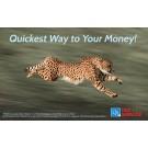 Indoor Sign - Quickest Way to Your Money!